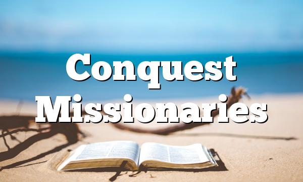 Conquest Missionaries