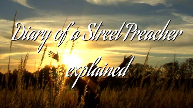 Diary of a Street Preacher explained