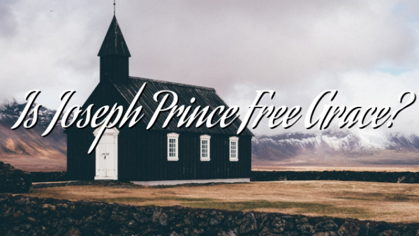 Is Joseph Prince Free Grace?