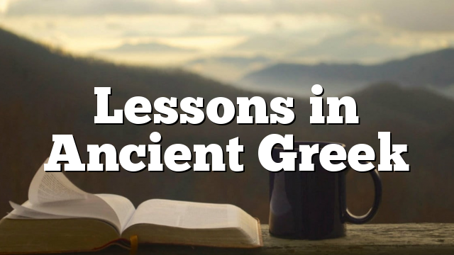 Lessons in Ancient Greek