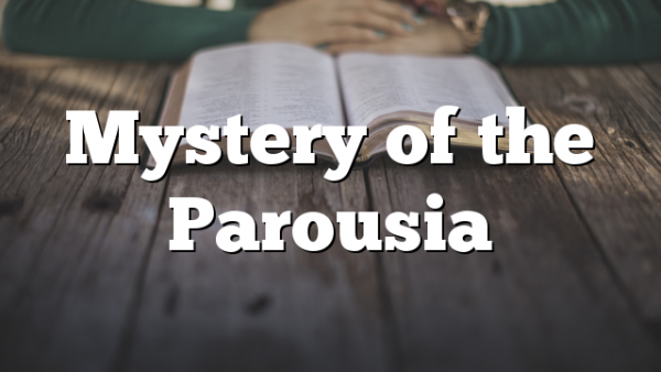 Mystery of the Parousia