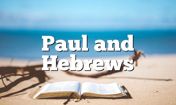 Paul and Hebrews