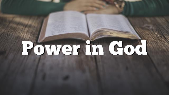 Power in God