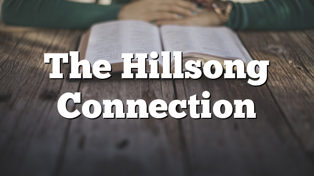 The Hillsong Connection