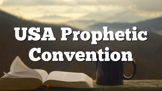 USA Prophetic Convention