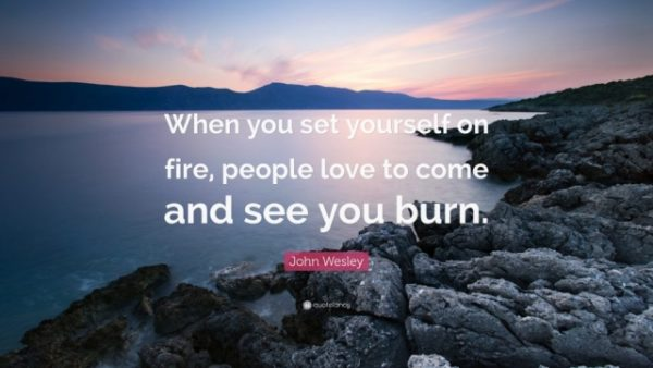 Set yourself on fire…