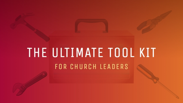 The Ultimate Tool Kit for Church Leaders