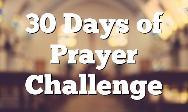 30 Days of Prayer Challenge