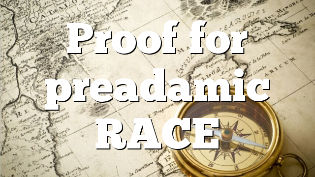 Proof for preadamic RACE