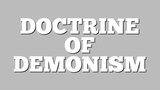 DOCTRINE OF DEMONISM