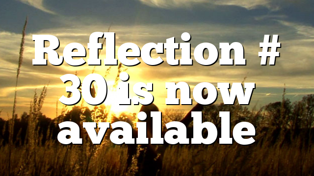 Reflection # 30 is now available