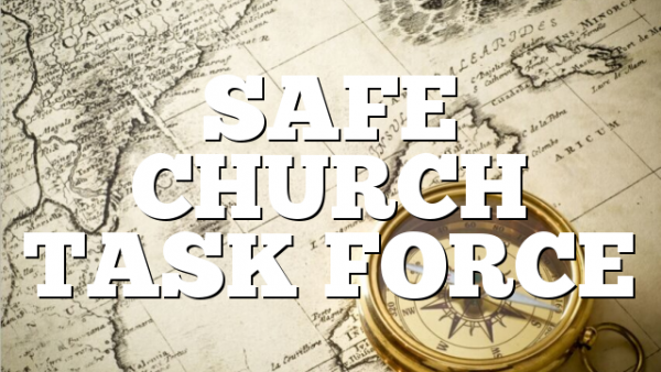 SAFE CHURCH TASK FORCE