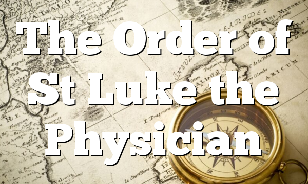 The Order of St Luke the Physician