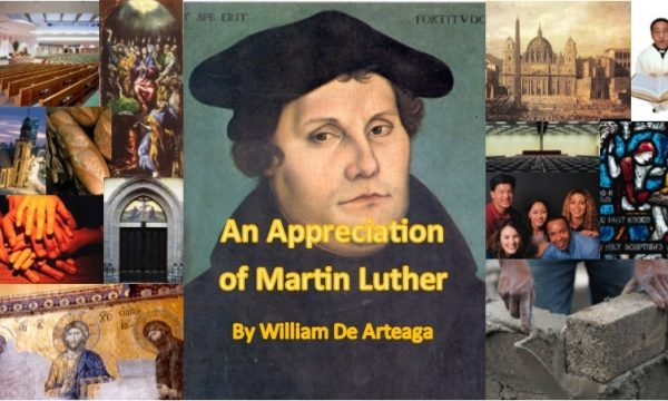 An Appreciation of Martin Luther: On Why Many Denominations Do Not Destroy the Unity of the Church