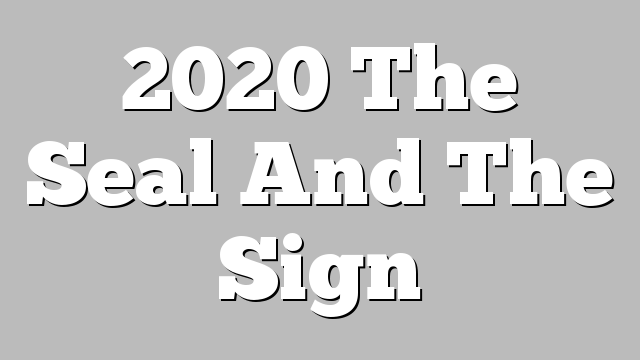 2020 The Seal And The Sign