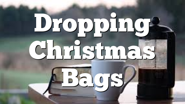 Dropping Christmas Bags