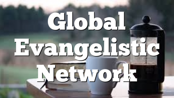 Global Evangelistic Network