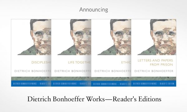 Dietrich Bonhoeffer Works series – the definitive English translation