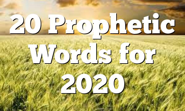 20 Prophetic Words for 2020