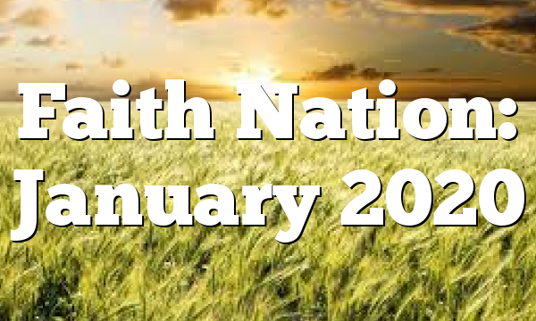 Faith Nation:  January 2020