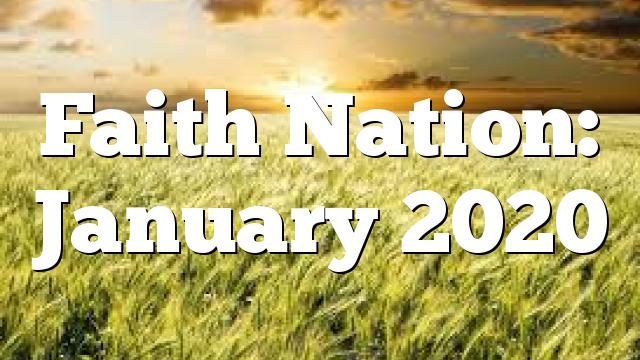 Faith Nation:  January 2020