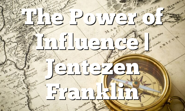 The Power of Influence | Jentezen Franklin