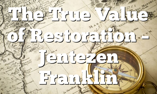 The True Value of Restoration – Jentezen Franklin