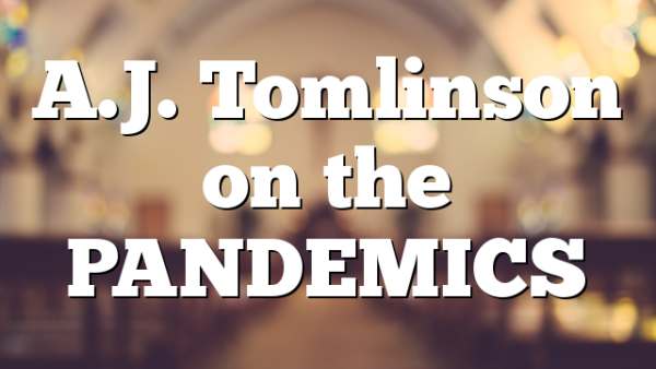 A.J. Tomlinson on the PANDEMICS