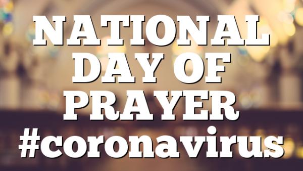 NATIONAL DAY OF PRAYER #coronavirus