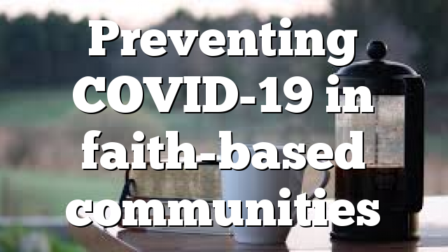 Preventing COVID-19 in faith-based communities