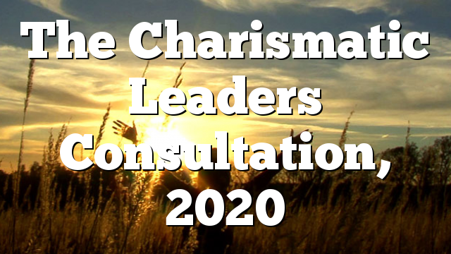The Charismatic Leaders Consultation, 2020