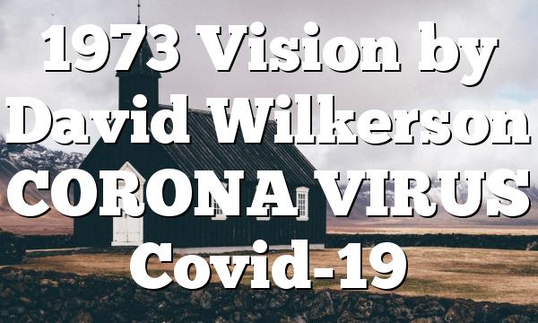 1973 Vision by David Wilkerson CORONA VIRUS Covid-19