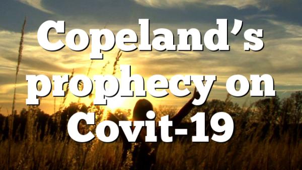 Copeland's prophecy on Covit-19