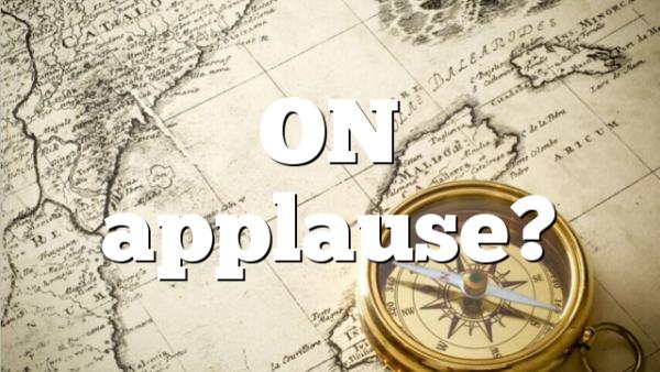 ON applause?