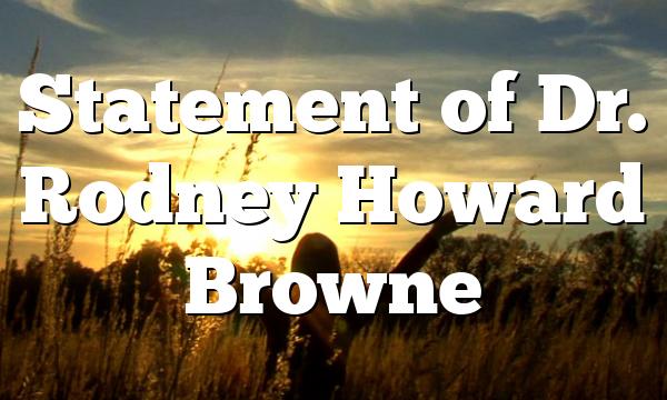 Statement of Dr. Rodney Howard Browne