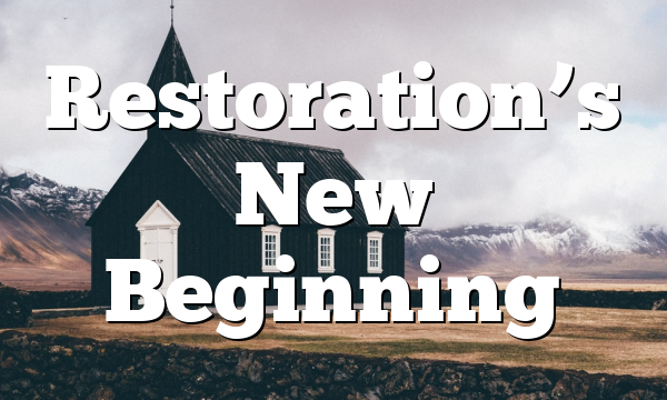 Restoration's New Beginning