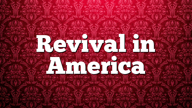 Revival in America