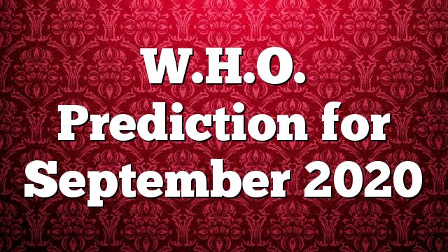 W.H.O. Prediction for September 2020