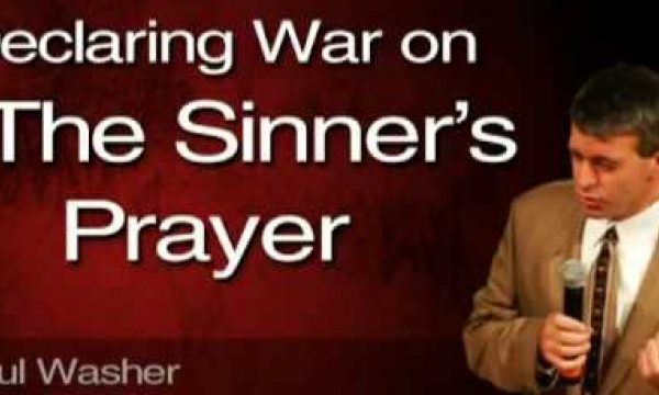 Bro. Paul Washer, is Sinners Prayer really sending people to hell?
