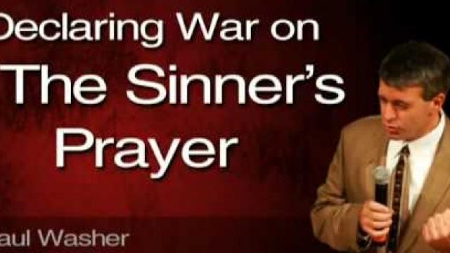 Bro. Paul Washer, is Sinners Prayer really sending people to hell?