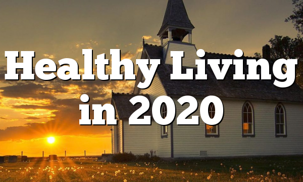Healthy Living in 2020