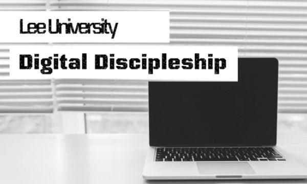 Digital Discipleship at Lee University