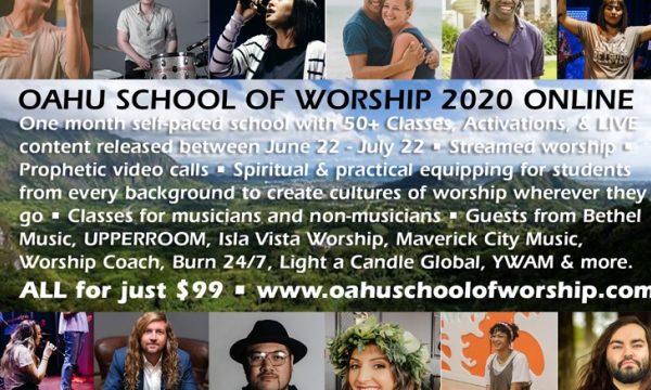 OAHU SCHOOL OF WORSHIP 2020 ONLINE