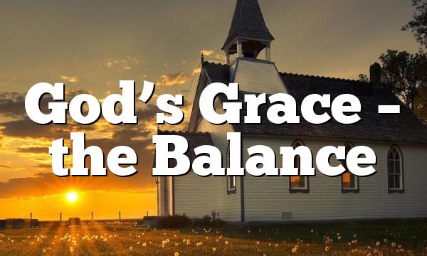 God's Grace – the Balance