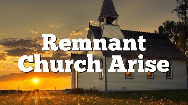 Remnant Church Arise