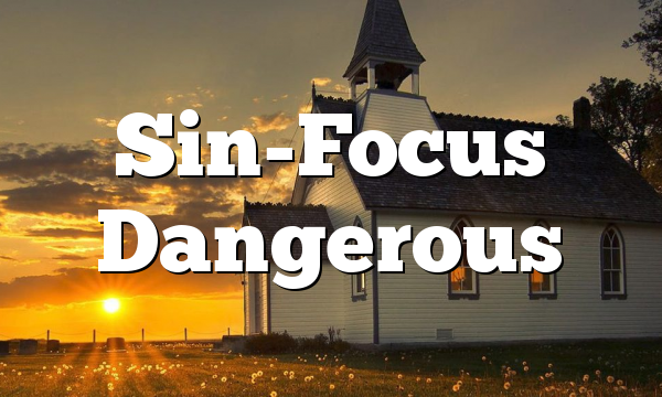 Sin-Focus Dangerous