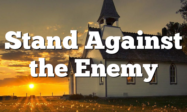 Stand Against the Enemy