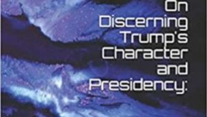 Discerning the Trump Presidency A Theological Reflection on False Prophecy