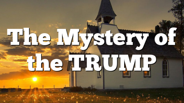The Mystery of the TRUMP