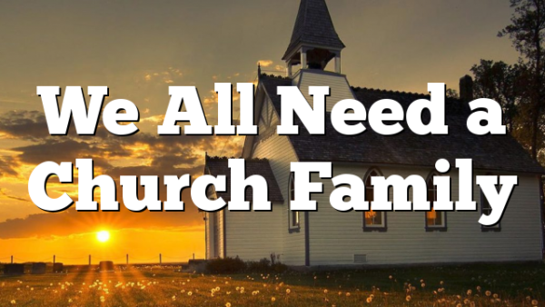 We All Need a Church Family
